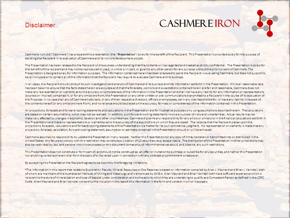CASHMERE IRON Executive Summary Public company, formed in 2007 to explore and develop the Cashmere Downs Iron Ore Project.