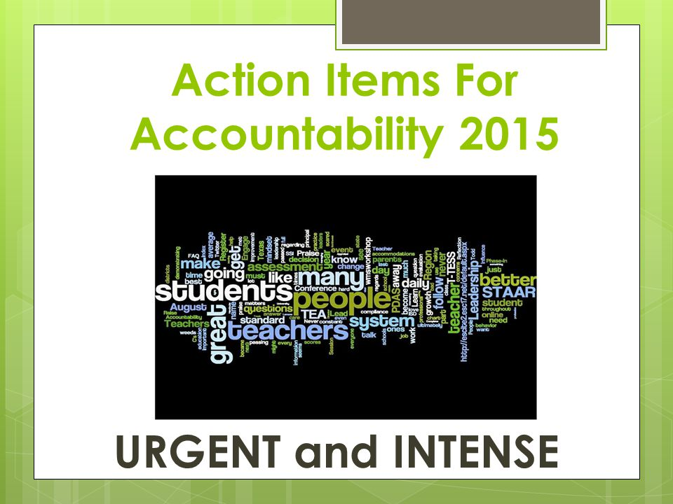 Action Items For Accountability 2015 URGENT and INTENSE