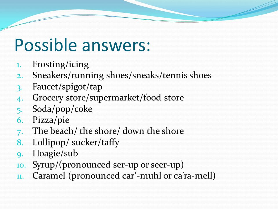 Possible answers: 1. Frosting/icing 2. Sneakers/running shoes/sneaks/tennis shoes 3.