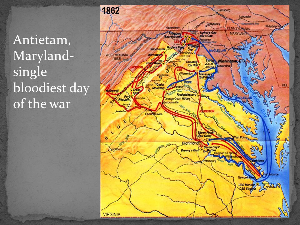 Antietam, Maryland- single bloodiest day of the war