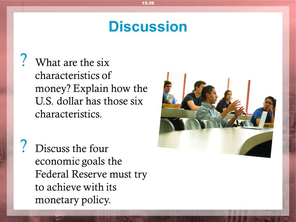 Discussion . What are the six characteristics of money.