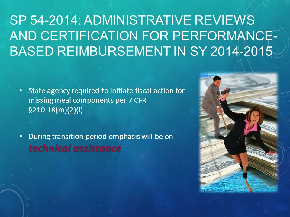 SP 54-2014: ADMINISTRATIVE REVIEWS AND CERTIFICATION FOR PERFORMANCE- BASED REIMBURSEMENT IN SY 2014-2015 State agency required to initiate fiscal act