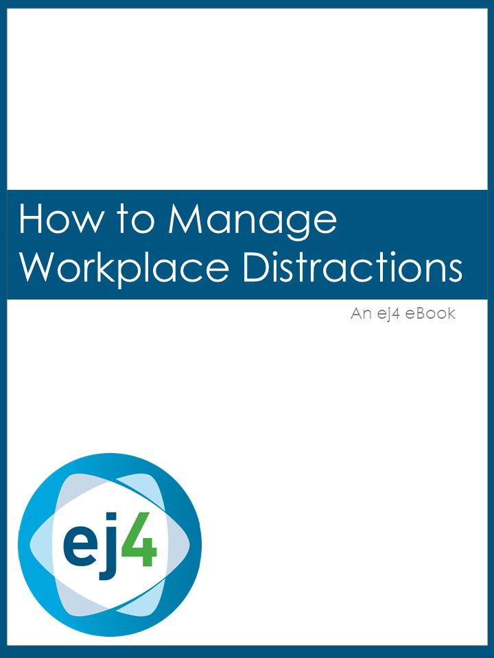 How To Manage Workplace Distractions Page 1 800-566-3159 Quick, what's the one thing at work that distracts you the most .