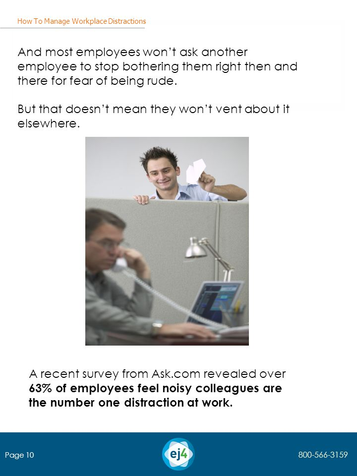 A recent survey from Ask.com revealed over 63% of employees feel noisy colleagues are the number one distraction at work.