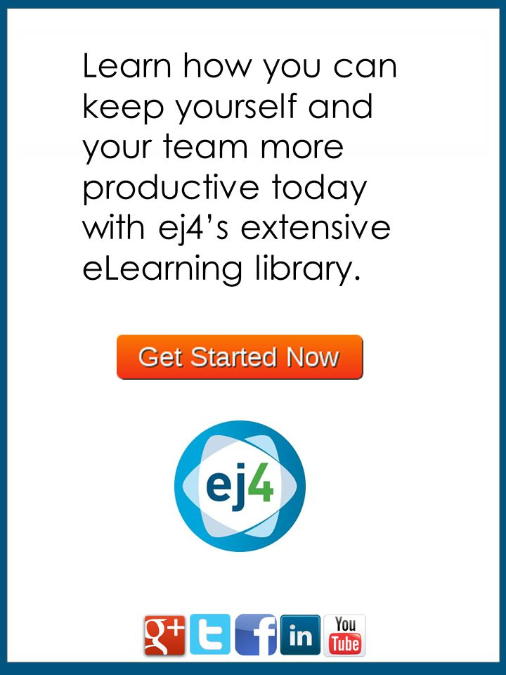 Learn how you can keep yourself and your team more productive today with ej4's extensive eLearning library.