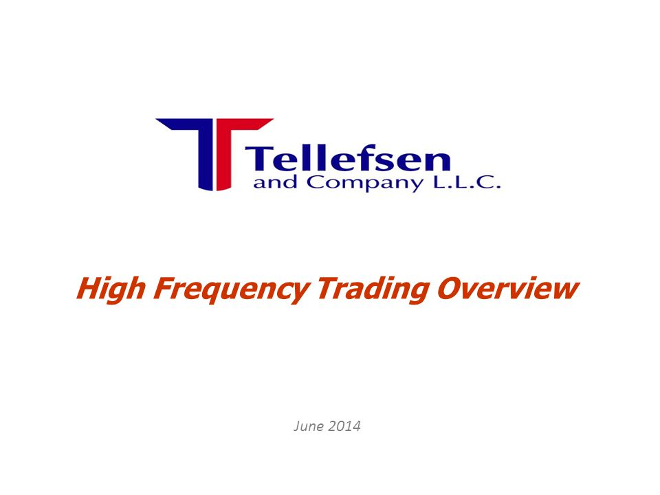 High Frequency Trading Overview June 2014