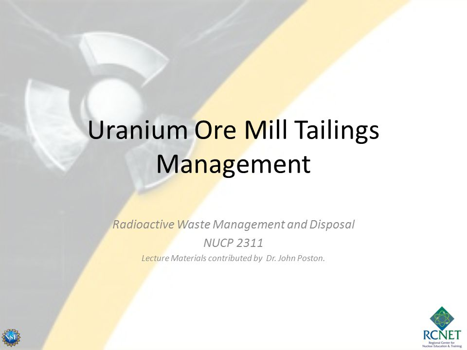 High Grade Ores Contain a few percent of uranium (1-4%), in unusual cases, up to 10% Typically in the form of uraninite (largely UO 2 ), or pitchblende.