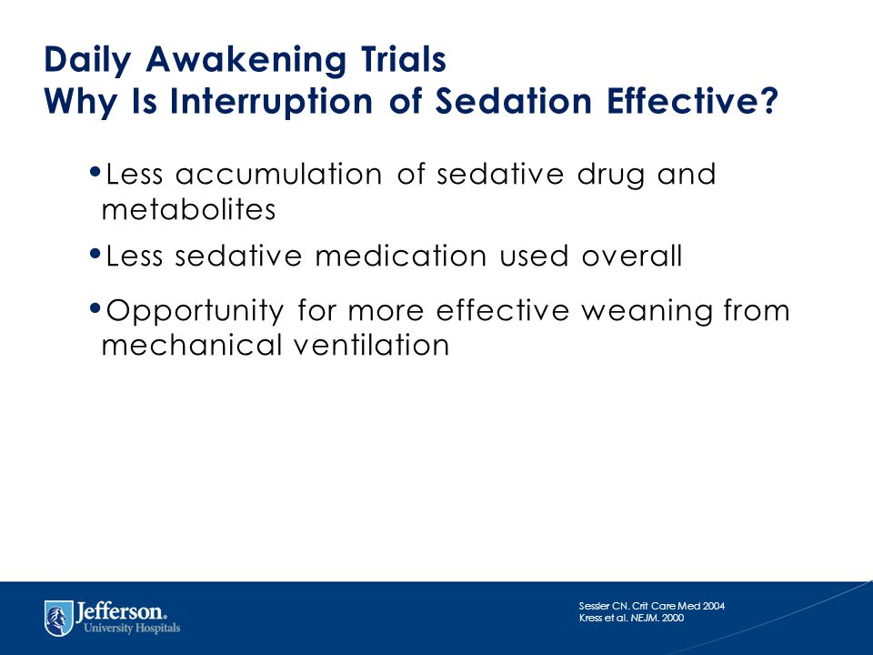 Daily Awakening Trials Why Is Interruption of Sedation Effective.