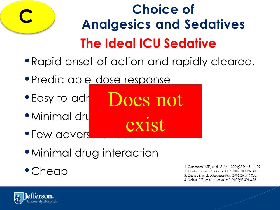 The Ideal ICU Sedative Rapid onset of action and rapidly cleared.
