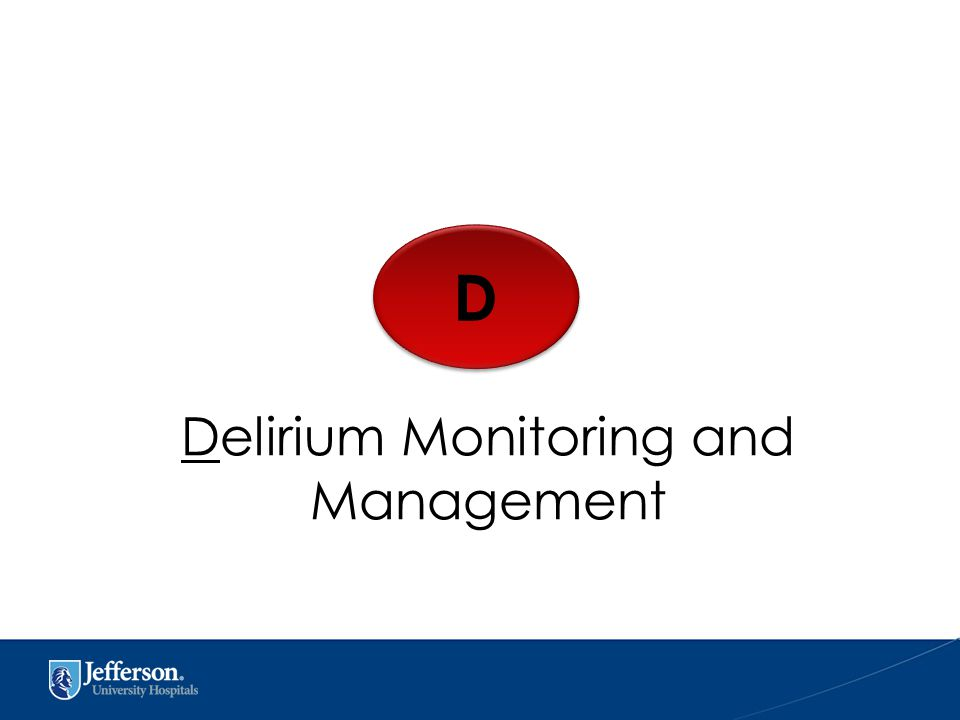 D D Delirium Monitoring and Management