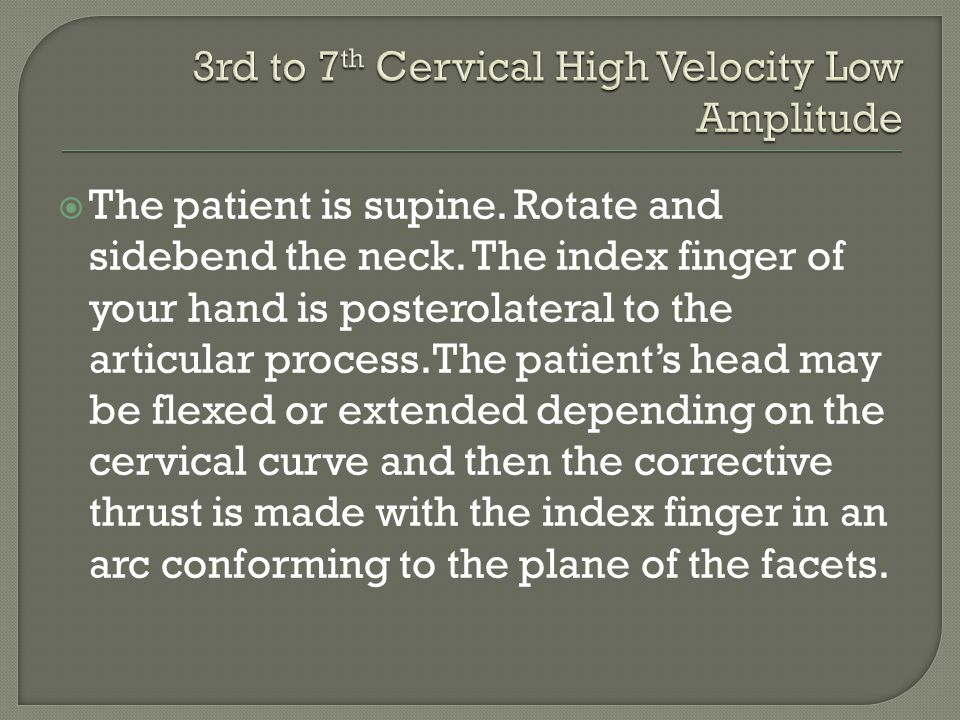  The patient is supine. Rotate and sidebend the neck.