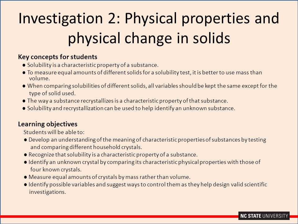 Investigation 2: Physical properties and physical change in solids Key concepts for students ● Solubility is a characteristic property of a substance.