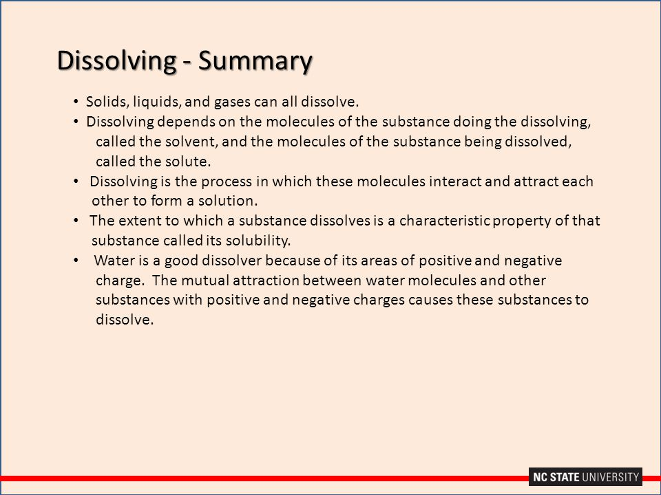 Dissolving - Summary Solids, liquids, and gases can all dissolve. Dissolving depends on the molecules of the substance doing the dissolving, called th