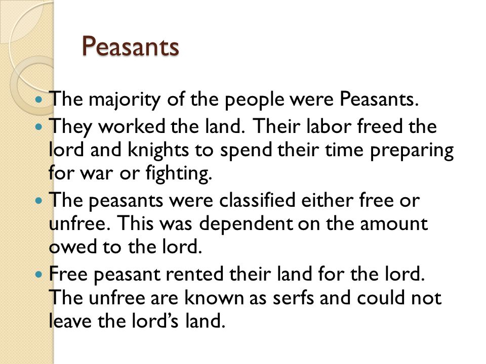 Peasants The majority of the people were Peasants.