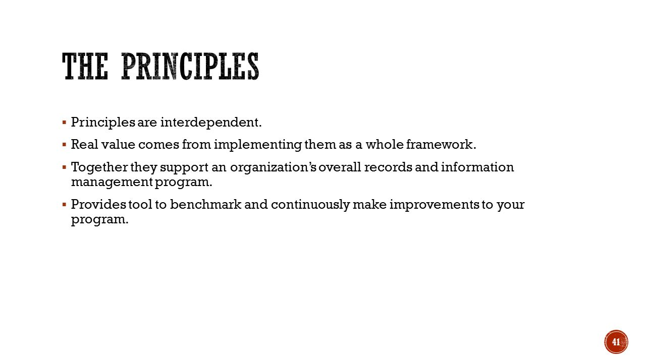 Principles are interdependent. Real value comes from implementing them as a whole framework.