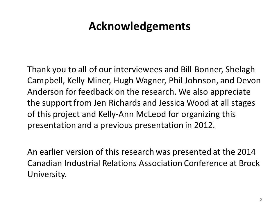 Acknowledgements Thank you to all of our interviewees and Bill Bonner, Shelagh Campbell, Kelly Miner, Hugh Wagner, Phil Johnson, and Devon Anderson for feedback on the research.