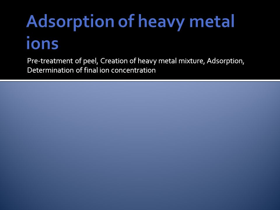 Pre-treatment of peel, Creation of heavy metal mixture, Adsorption, Determination of final ion concentration