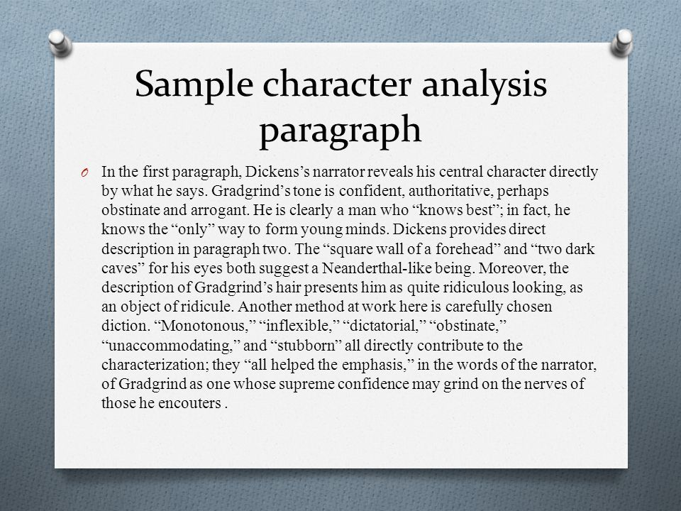 Sample character analysis paragraph O In the first paragraph, Dickens's narrator reveals his central character directly by what he says.