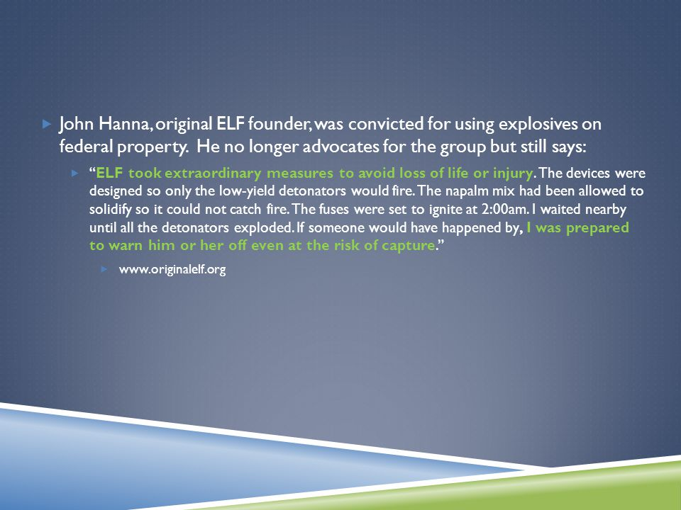  John Hanna, original ELF founder, was convicted for using explosives on federal property.