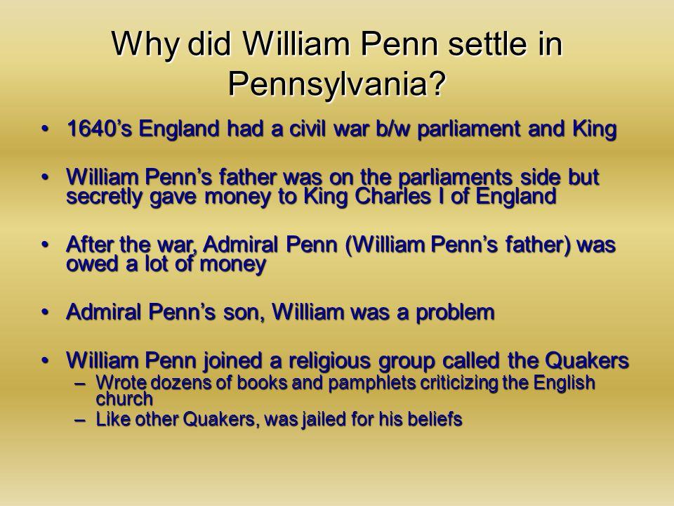Why did William Penn settle in Pennsylvania.