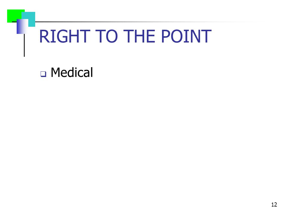 RIGHT TO THE POINT  Medical 12