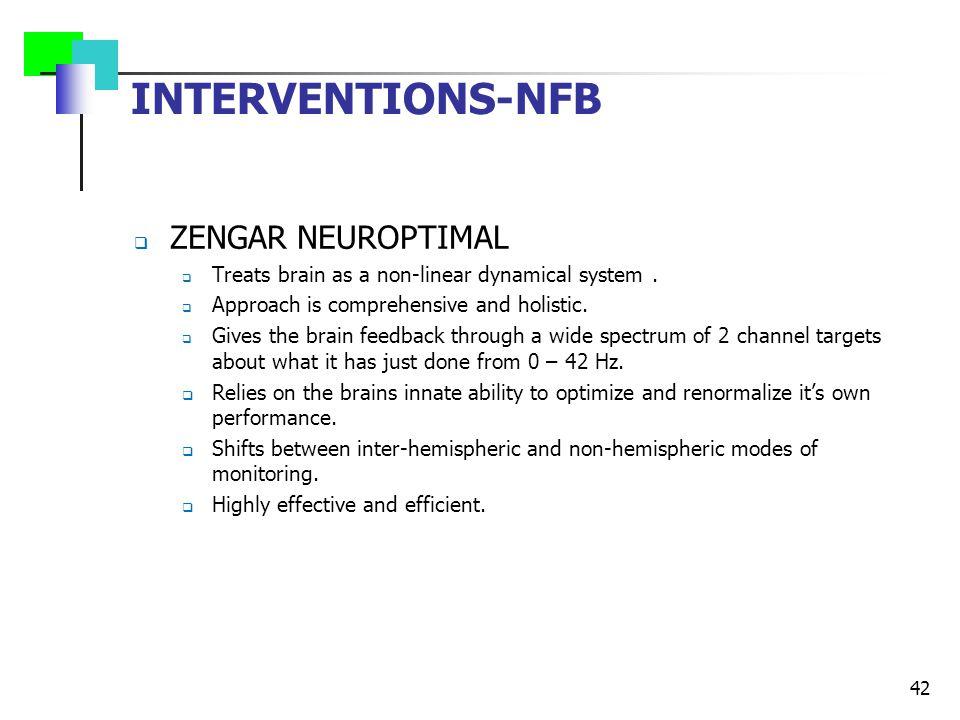 INTERVENTIONS-NFB  ZENGAR NEUROPTIMAL  Treats brain as a non-linear dynamical system.