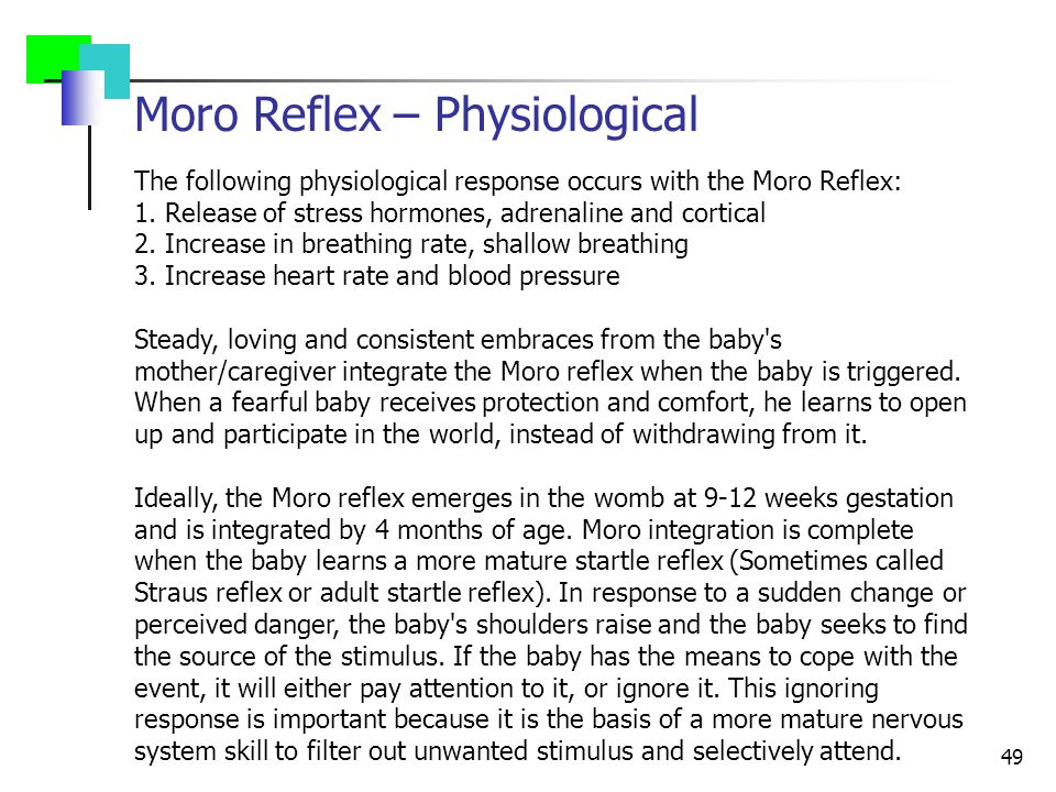 49 The following physiological response occurs with the Moro Reflex: 1.