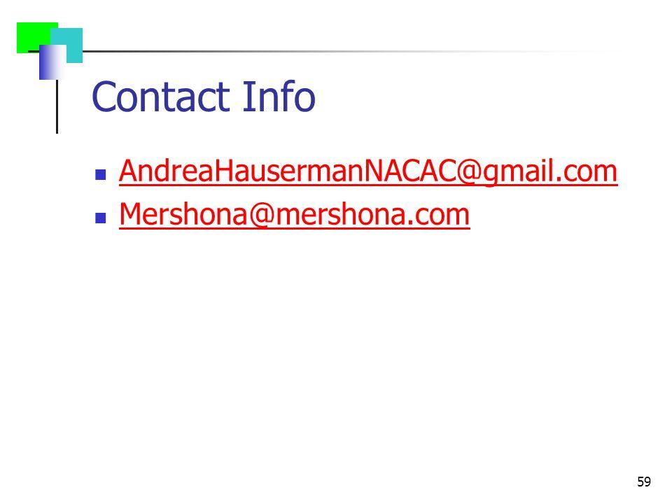 Contact Info AndreaHausermanNACAC@gmail.com Mershona@mershona.com 59