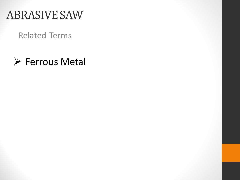 ABRASIVE SAW Related Terms  Ferrous Metal