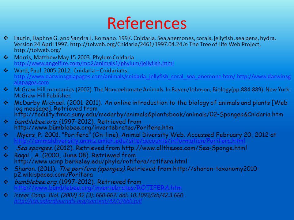 References  Fautin, Daphne G. and Sandra L. Romano. 1997. Cnidaria. Sea anemones, corals, jellyfish, sea pens, hydra. Version 24 April 1997. http://t