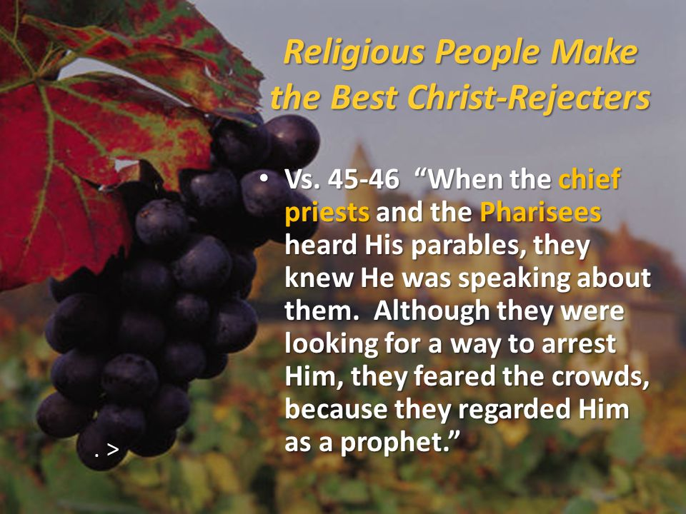 Religious People Make the Best Christ-Rejecters Vs.