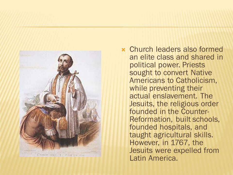  Church leaders also formed an elite class and shared in political power.