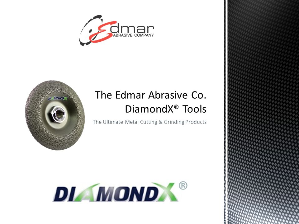 The Ultimate Metal Cutting & Grinding Products ®