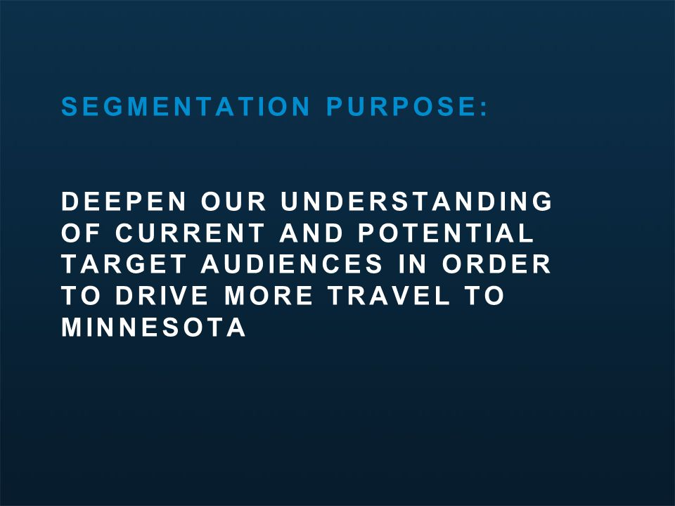 Minnesota Travel Segmentation Study | March 2012 Top Elements that Describe Minnesota – Spontaneous Adventurers (cont.) 43  In the focus group sessions, participants were asked to select images of Minnesota they found most appealing.