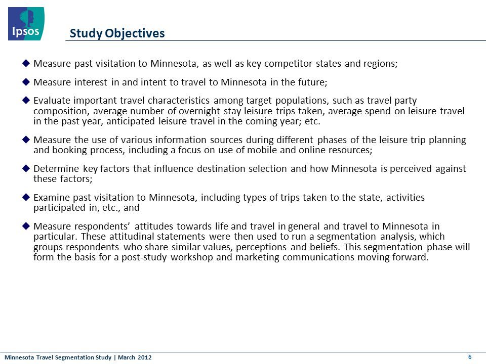 Minnesota Travel Segmentation Study | March 2012 Focus Group Findings – Minnesota Trip Motivators  Spontaneous Adventurers have a range of motivators when traveling to Minnesota:  Luxury and indulgence combined with nature  I like the extremes, out at the ends of nature or in the middle of the city  There's plenty to do during the day – hear a loon and then be pampered at night.  I think it's about a thirst for knowledge too.