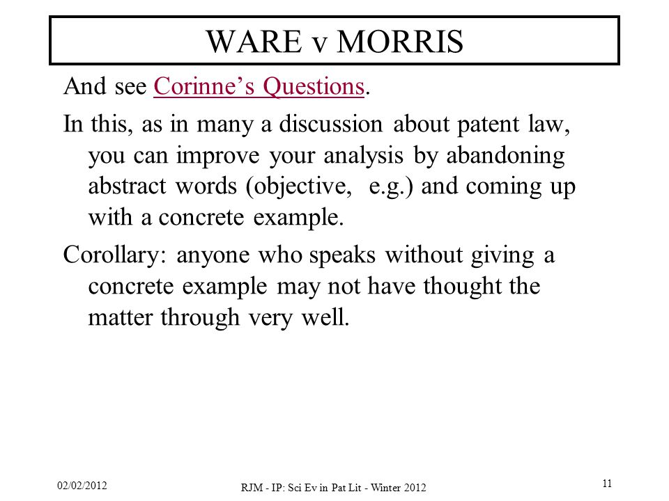 02/02/2012 RJM - IP: Sci Ev in Pat Lit - Winter 2012 11 WARE v MORRIS And see Corinne's Questions.Corinne's Questions In this, as in many a discussion