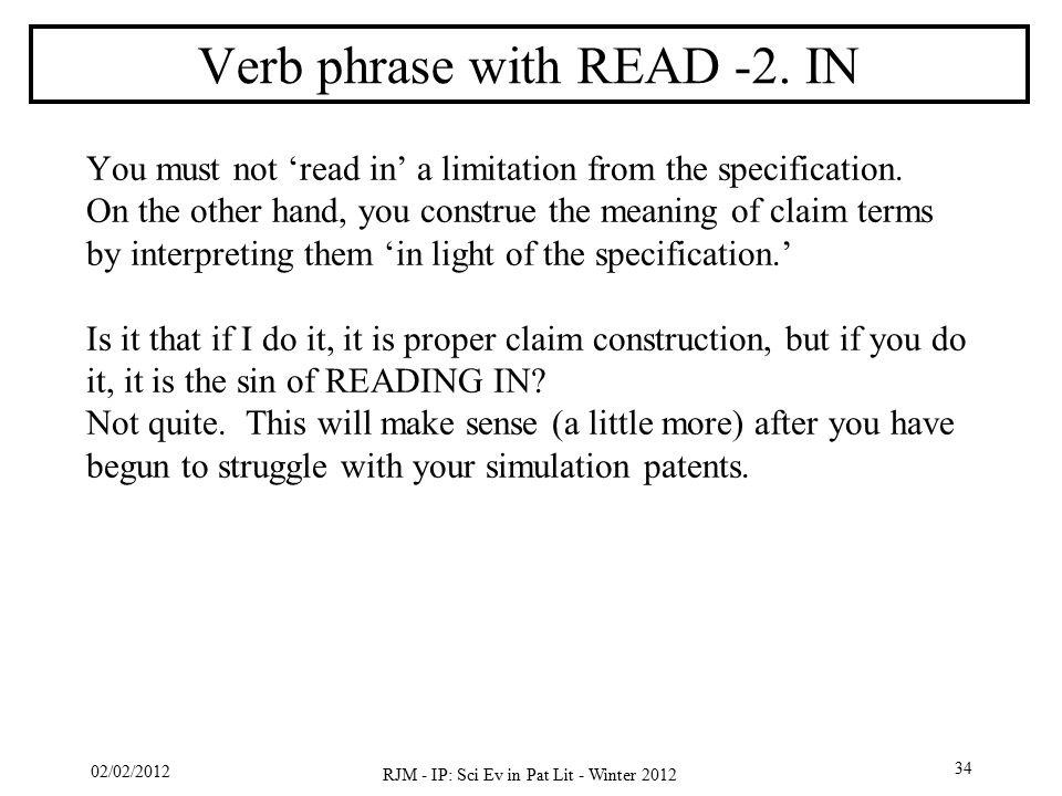 02/02/2012 RJM - IP: Sci Ev in Pat Lit - Winter 2012 34 Verb phrase with READ -2.