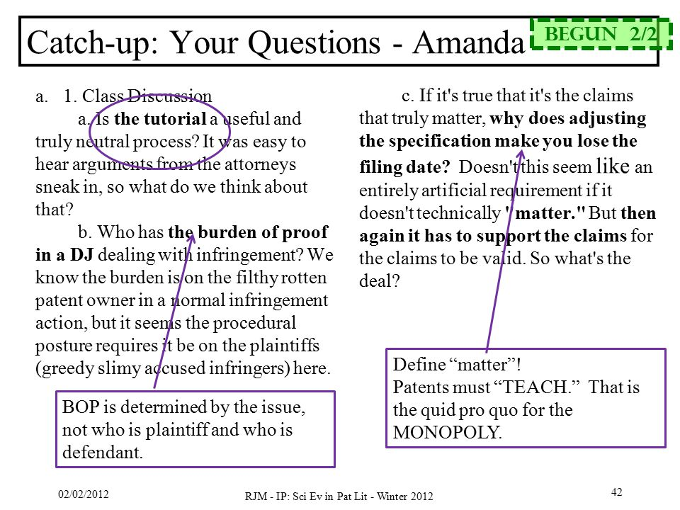 02/02/2012 RJM - IP: Sci Ev in Pat Lit - Winter 2012 42 Catch-up: Your Questions - Amanda a. 1. Class Discussion a. Is the tutorial a useful and truly