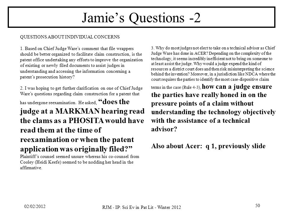 02/02/2012 RJM - IP: Sci Ev in Pat Lit - Winter 2012 50 Jamie's Questions -2 QUESTIONS ABOUT INDIVIDUAL CONCERNS 1.