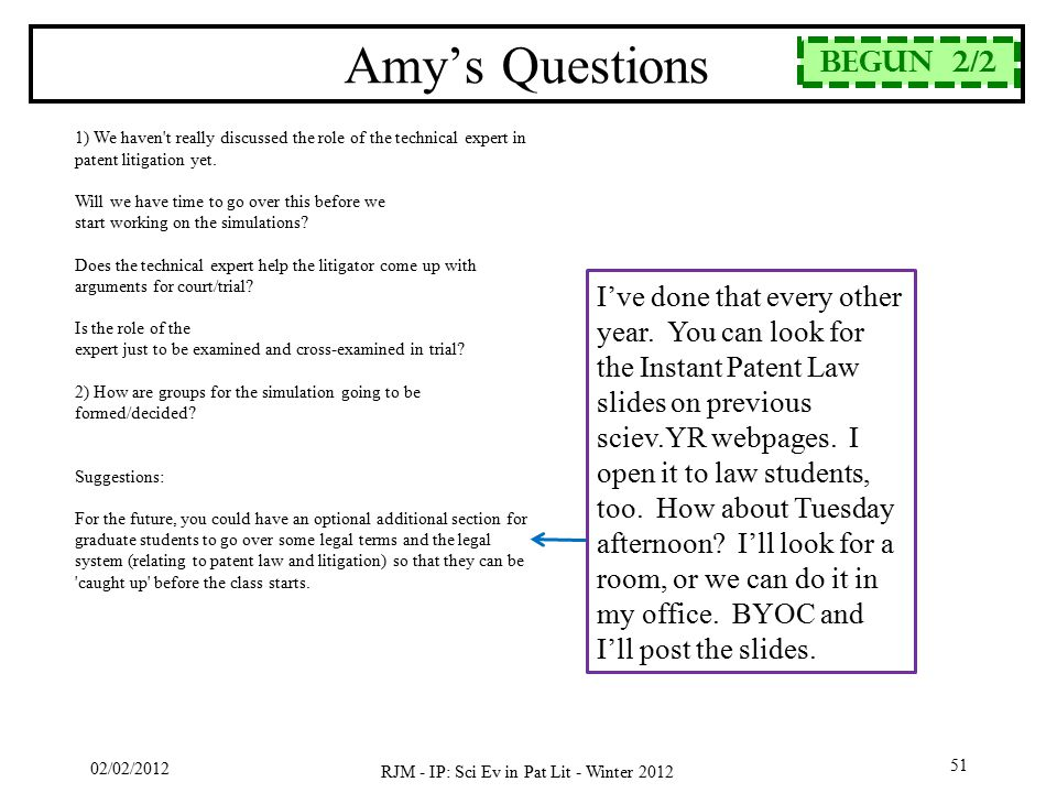 02/02/2012 RJM - IP: Sci Ev in Pat Lit - Winter 2012 51 Amy's Questions 1) We haven t really discussed the role of the technical expert in patent litigation yet.