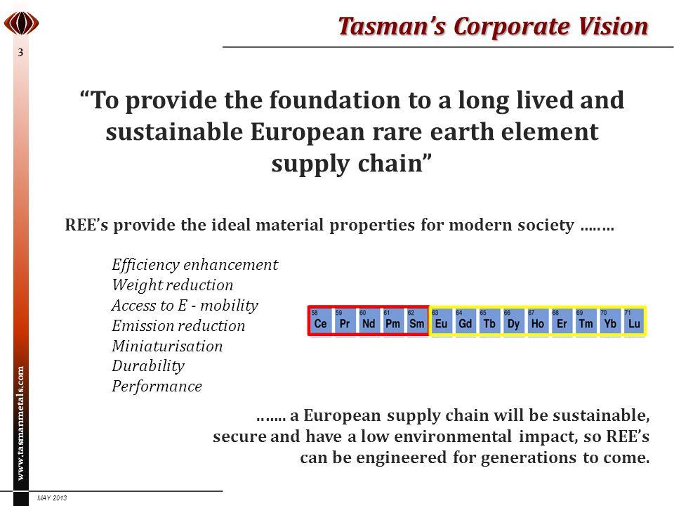 www.tasmanmetals.com MAY 2013 14 Tasman – A Unique Setting Light REE Resource Project Heavy REE Resource Project