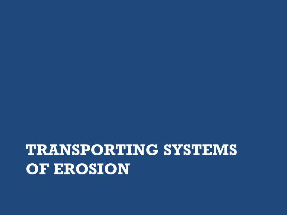 Erosion Erosion is the process of weathering rocks that are transported as sediments. Sediments that are moved from their original location are eviden