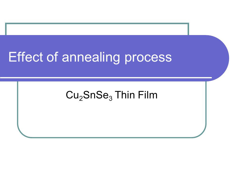 Effect of annealing process Cu 2 SnSe 3 Thin Film