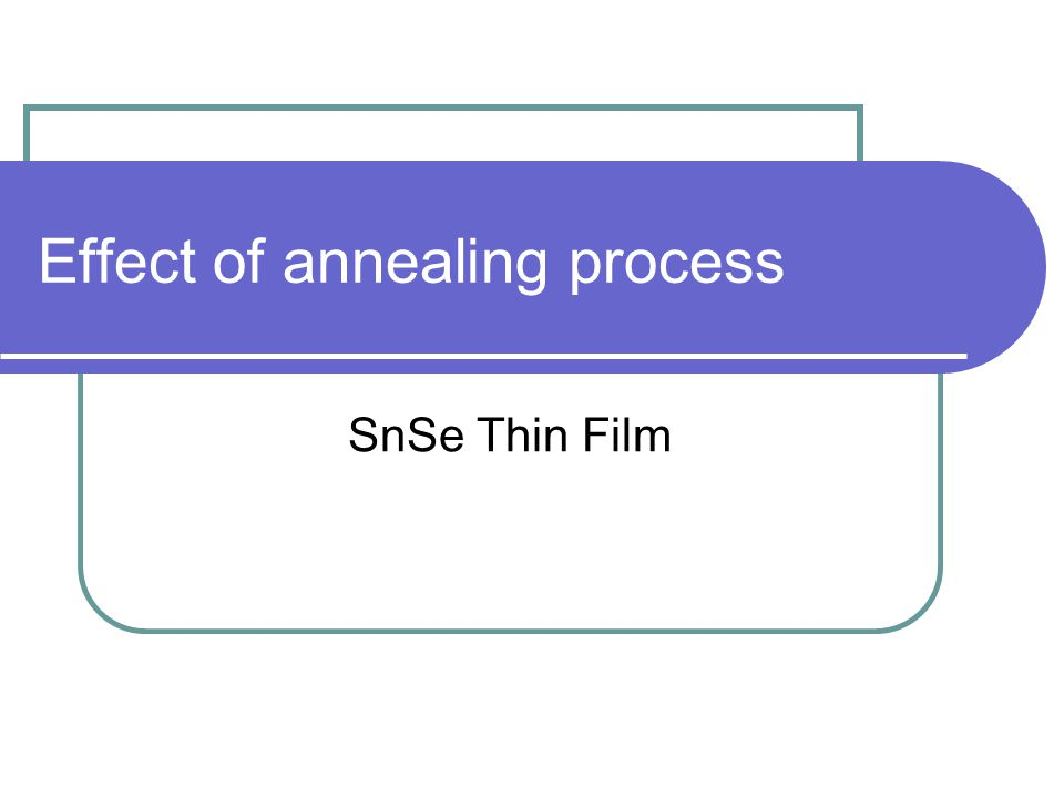 Effect of annealing process SnSe Thin Film