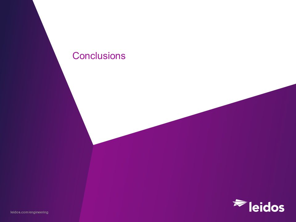 leidos.com/engineering Conclusions