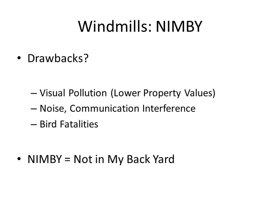 Windmills: NIMBY Drawbacks.
