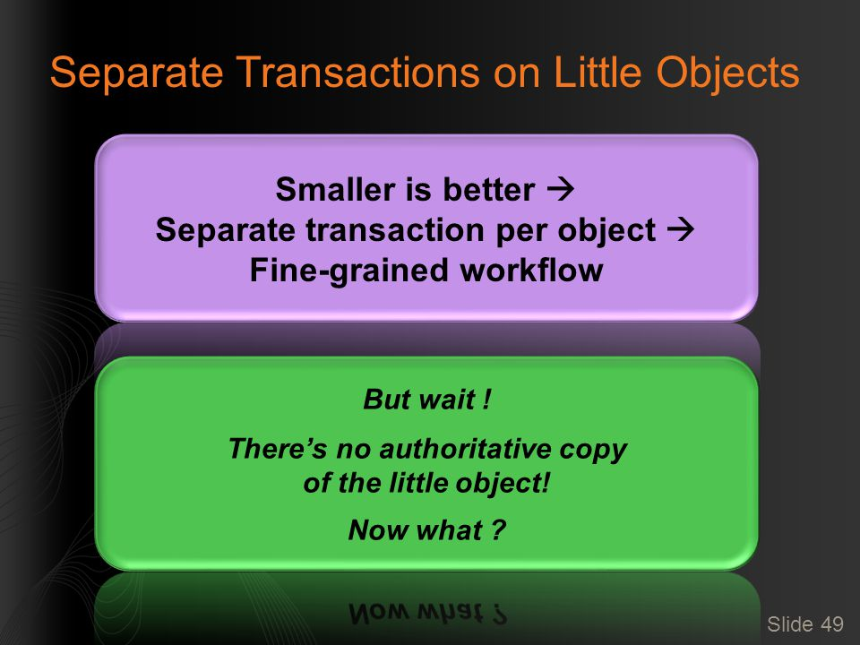 Separate Transactions on Little Objects Slide 49