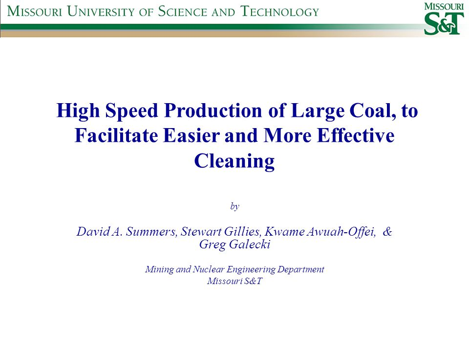 High Speed Production of Large Coal, to Facilitate Easier and More Effective Cleaning by David A.