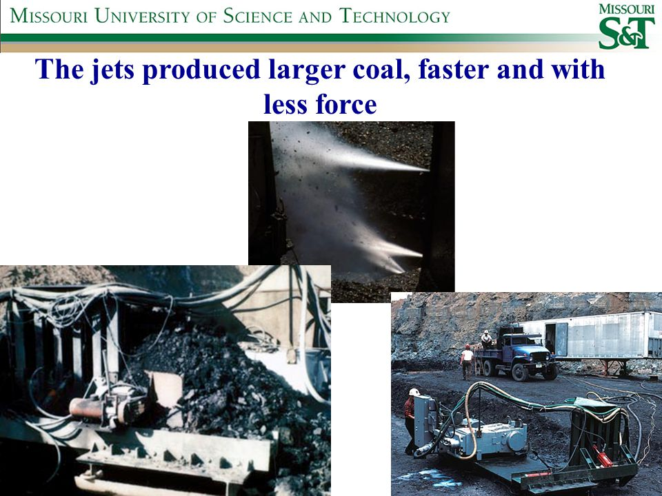 The jets produced larger coal, faster and with less force