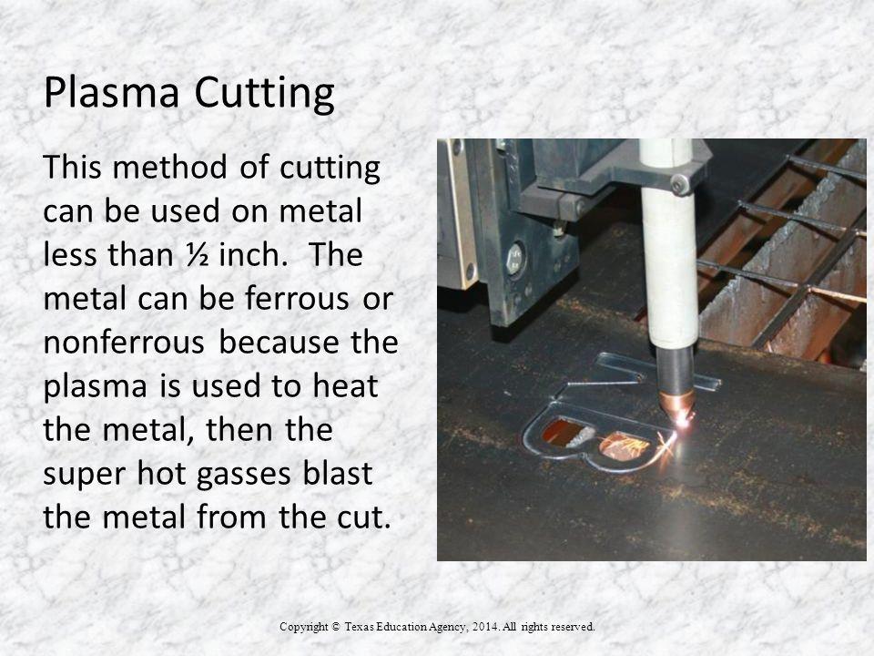 Plasma Cutting Copyright © Texas Education Agency, 2014.
